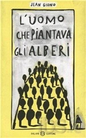 L'uomo che piantava gli alberi di Jean Giono – Salani Editore 2008