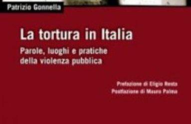 La tortura in Italia – Parole, luoghi e pratiche della violenza pubblica di Patrizio Gonnella – edizione DeriveApprodi 2013