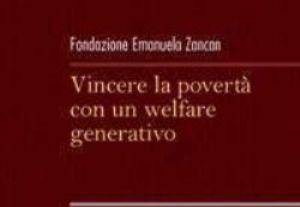 Vincere la povertà con un welfare generativo. La lotta alla povertà – Rapporto 2012 – a cura di Fondazione Emanuela Zancan Onlus