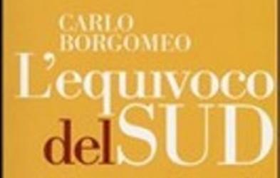 L'equivoco del Sud – Sviluppo e coesione sociale di Carlo Borgomeo, edizioni Laterza 2013