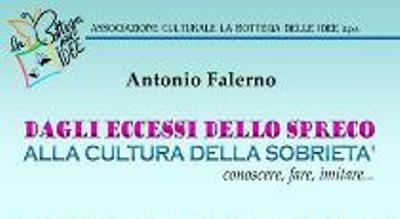 Dagli eccessi dello spreco alla cultura della sobrietà di Antonio Falerno – edizioni Archita 2009