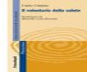 Il volontario della salute di Carlo Cristini, ed. Franco Angeli 2013