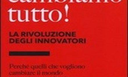 Cambiamo tutto! La rivoluzione degli innovatori di Luna Riccardo – edizioni Laterza 2013