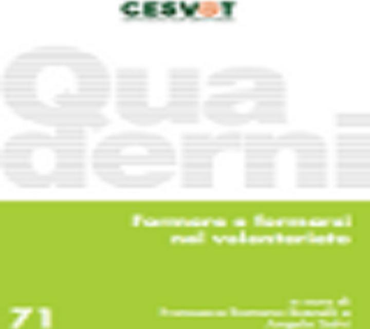 """I Quaderni di CESVOT :""""Formare e formarsi nel volontariato"""" a cura di Francesca Romana Busnelli e Angelo Salvi"""