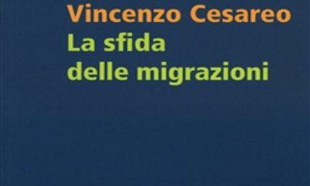 La sfida delle migrazioni di Vincenzo Cesareo, Ed. Feltrinelli 2015