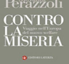 """""""Contro la miseria"""" – Viaggio nell'Europa del nuovo welfare di Giovanni Perazzoli, Ed. Laterza 2014"""
