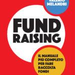 FUNDRAISING a cura di: Valerio Melandri – Maggioli Editore ed. 2017