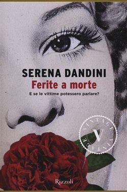 """""""Ferite a morte"""" di Serena Dandini, Maura Misiti – Feltrinelli 2014"""