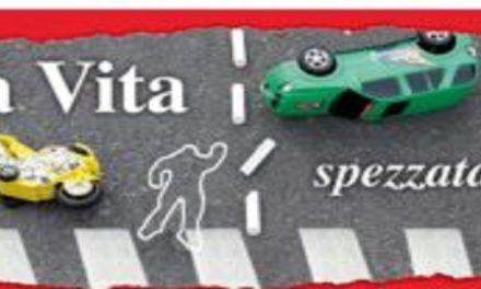 """""""La Vita Spezzata"""", manifestazione per la Sicurezza Stradale e Vittime della strada"""