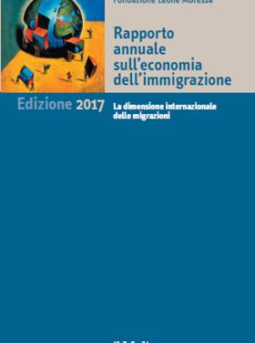 Rapporto annuale sull'Economia dell'Immigrazione 2017 – Fondazione Leone Moressa – Ed. Il Mulino