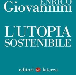 """""""L'utopia sostenibile"""" di Enrico Giovannini – ed. Laterza 2018"""