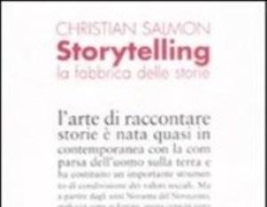 Storytelling. La fabbrica delle storie di Christian Salmon, edizione Fazi – Collana Le Terre 2008