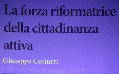 La forza riformatrice della cittadinanza attiva di Giuseppe Cotturri, edizione Carocci 2013
