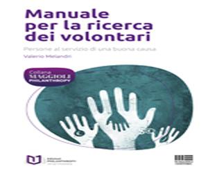 Manuale per la ricerca dei volontari di Valerio Melandri, edizione Maggioli 2012