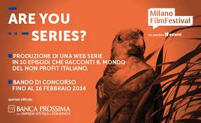 """Premio """"Are you Series?"""" Milano Film Festival con il sostegno di Banca Prossima"""