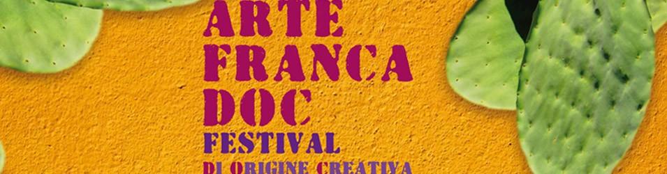 """ARTE FRANCA DOC_Festival di origine creativa"""