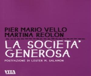 """""""La società generosa"""" di Pier Mario Vello, Martina Reolon – ed. Apogeo 2014 – Collana VITA/Feltrinelli"""