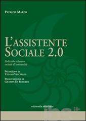 L' assistente sociale 2.0. Politiche e lavoro sociale di comunità di Patrizia Marzo, ed. la meridiana