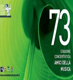 73ª Stagione Concertistica AMICI DELLA MUSICA «ARCANGELO SPERANZA»