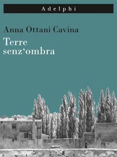 """""""Terre senz'ombra"""", incontro con l'autrice Anna Ottani Cavina"""