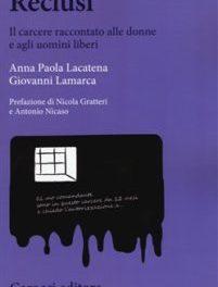 """Presentazione del libro """"Reclusi-Il carcere raccontato alle donne e agli uomini liberi"""""""