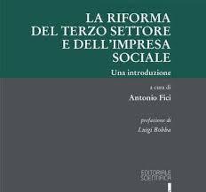 """""""La Riforma del Terzo Settore e dell'Impresa Sociale"""" di Antonio Fici"""