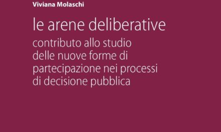 """Le arene deliberative"" di Viviana Molaschi – editoriale Scientifica 2018"