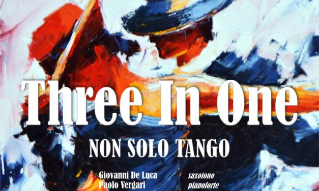 """Il 18 gennaio a Manduria, tango e non solo ad """"Acustica"""" con il trio 'Three In One'"""