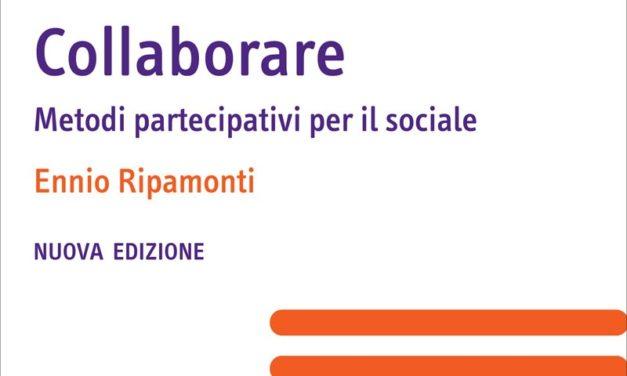 """""""Collaborare""""  – Metodi partecipativi per il sociale di Ennio Ripamonti – Carocci Faber ed."""