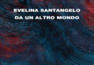 """""""Da un altro mondo"""", incontro con Evelina Santangelo"""