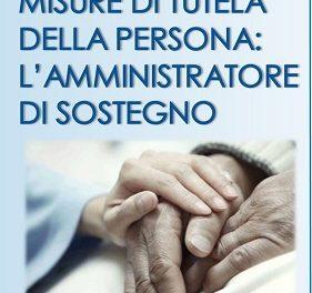 """""""Misure di tutela della persona: l'Amministratore di Sostegno"""", convegno sul tema"""