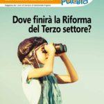 Nuovo numero di Volontariato Puglia – Dove finirà la Riforma del Terzo Settore?