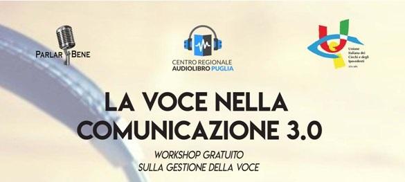 """""""LA VOCE NELLA COMUNICAZIONE 3.0"""" Workshop gratuito sulla gestione della voce"""