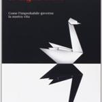 """""""Il cigno nero. Come l'improbabile governa la nostra vita"""" di Nassim Nicholas Taleb"""