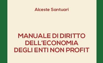 """""""Manuale di diritto dell'economia degli enti non profit"""" di Alceste Santuari – Bonomia University Press"""