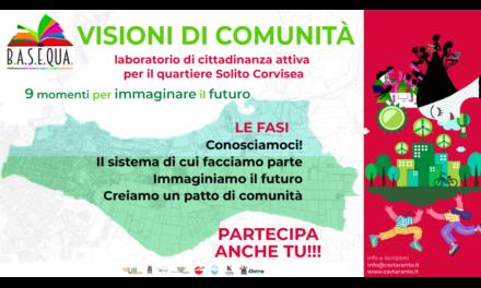 VISIONI DI COMUNITÀ – laboratorio per il quartiere Solito Corvisea