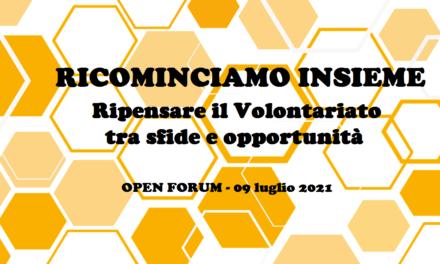 """OPEN FORUM """"RICOMINCIAMO INSIEME. Ripensare il volontariato tra sfide e opportunità"""""""