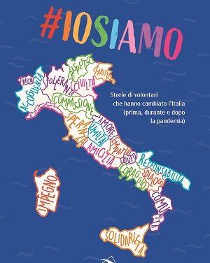 """""""#iosiamo. Il meraviglioso mondo del volontariato in Italia"""" di Tiziana Di Masi  (attrice) e Andrea Guolo (scrittore) – Edizioni San Paolo 2021"""