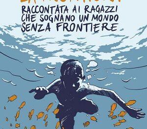 """""""La frontiera. Raccontata ai ragazzi che sognano un mondo senza frontiere"""" di Alessandro Leogrande e Nadia Terranova – ed. Feltrinelli, 2021"""