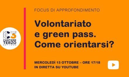 Volontariato e green pass. Come orientarsi? Se ne parla in un focus di approfondimento online